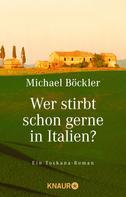 Michael Böckler: Wer stirbt schon gerne in Italien? ★★★