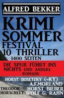 Alfred Bekker: Krimi Sommer Festival 10 Thriller, 1400 Seiten: Die Spur führt ins Nichts und andere Romane