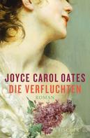Joyce Carol Oates: Die Verfluchten ★★