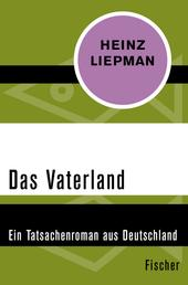 Das Vaterland - Ein Tatsachenroman aus Deutschland