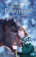 Chantal Schreiber: Mein Feuerpferd - Ritt im Nordlicht ★★★★★