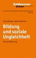 Anna Brake: Bildung und soziale Ungleichheit