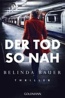 Belinda Bauer: Der Tod so nah ★★★★