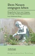 Erny Hildebrand: Dem Neuen entgegen leben