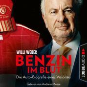 Benzin im Blut - Die Auto-Biografie eines Visionärs (Ungekürzt)