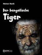 Heiner Rank: Der bengalische Tiger