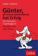 Stefan Frädrich: Günter, der innere Schweinehund, hat Erfolg ★★★★★