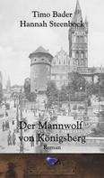Timo Bader: Der Mannwolf von Königsberg ★★★★