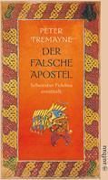 Peter Tremayne: Der falsche Apostel ★★★★