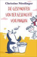 Christine Nöstlinger: Die Geschichten von der Geschichte vom Pinguin ★★★