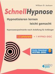 Schnellhypnose. Hypnotisieren lernen leicht gemacht. - Hypnoseexperimente nach Anleitung für Anfänger. 12 Lehrbriefe + 1 Hypno-Disc.