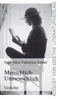 Inge Alice Fabricius-Glahé: Menschlich-Unmenschlich