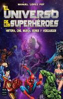 Manuel López Poy: El universo de los superhéroes