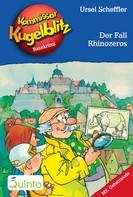 Ursel Scheffler: Kommissar Kugelblitz 29. Der Fall Rhinozeros ★★★★★