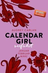 Calendar Girl - Verführt - Januar/Februar/März