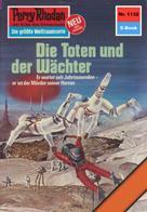 William Voltz: Perry Rhodan 1132: Die Toten und der Wächter ★★★