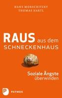Hans Morschitzky: Raus aus dem Schneckenhaus ★★★