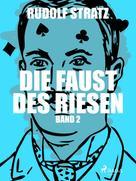 Rudolf Stratz: Die Faust des Riesen. Band 2