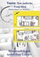 Dolben Elsner v.d. Malsburg: Vastu: Das indische Feng Shui