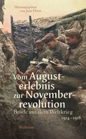 Jens Ebert: Vom Augusterlebnis zur Novemberrevolution ★★★★