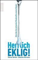 Werner Bartens: Herrlich eklig! ★★★★