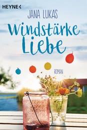 Windstärke Liebe - Roman