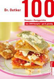 100 Rezepte - Partygerichte - aus 1000 Rezepte - gut und günstig