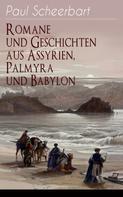 Paul Scheerbart: Romane und Geschichten aus Assyrien, Palmyra und Babylon ★★