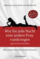 Erik von Markovik: Wie Sie jede Nacht eine andere Frau rumkriegen ★★