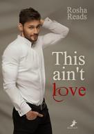 Rosha Reads: This ain't love ★★★★