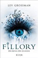 Lev Grossman: Fillory - Der König der Zauberer ★★★★