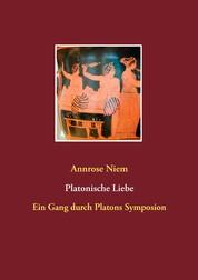 Platonische Liebe - Ein Gang durch Platons Symposion