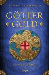 Göttergold - Historischer Roman