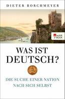 Dieter Borchmeyer: Was ist deutsch?