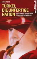 Inga Rogg: Türkei, die unfertige Nation ★★★★