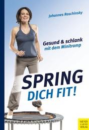 Spring dich fit! - Gesund und schlank mit dem Minitramp