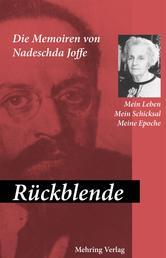 Rückblende - Mein Leben, mein Schicksal, meine Epoche - Die Memoiren von Nadeschda A. Joffe