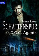 Mara Laue: D.O.C.-Agents 1: Schattenspur ★★★★
