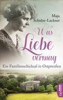 Maja Schulze-Lackner: Was Liebe vermag ★★★★