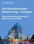 Christoph Störkle: Die Betriebskostenabrechnung – kompakt