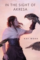 Ray Wood: In the Sight of Akresa