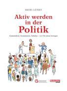 Heini Lüthy: Aktiv werden in der Politik