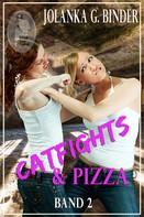 Jolanka G. Binder: Catfights & Pizza, Band 2