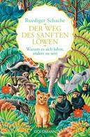 Ruediger Schache: Der Weg des sanften Löwen ★★★★