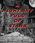 Bealevon Nolan: A Night Sky Full of Stars