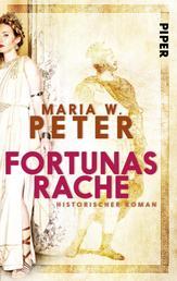 Fortunas Rache - Historischer Roman