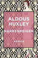 Aldous Huxley: Narrenreigen