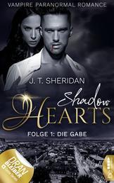 Shadow Hearts - Folge 1: Die Gabe