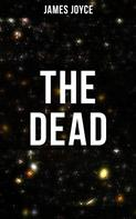 James Joyce: THE DEAD