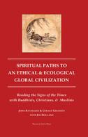 Gerald Grudzen: Spiritual Paths to an Ethical and Ecological Global Civilzation